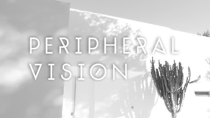 - PERIPHERAL VISION